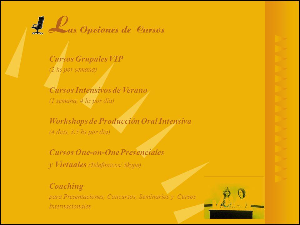 Las Opciones de Cursos Cursos Grupales VIP Cursos Intensivos de Verano