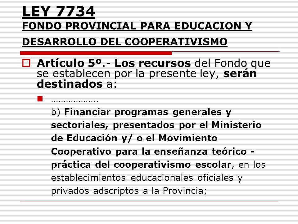 LEY 7734 FONDO PROVINCIAL PARA EDUCACION Y DESARROLLO DEL COOPERATIVISMO