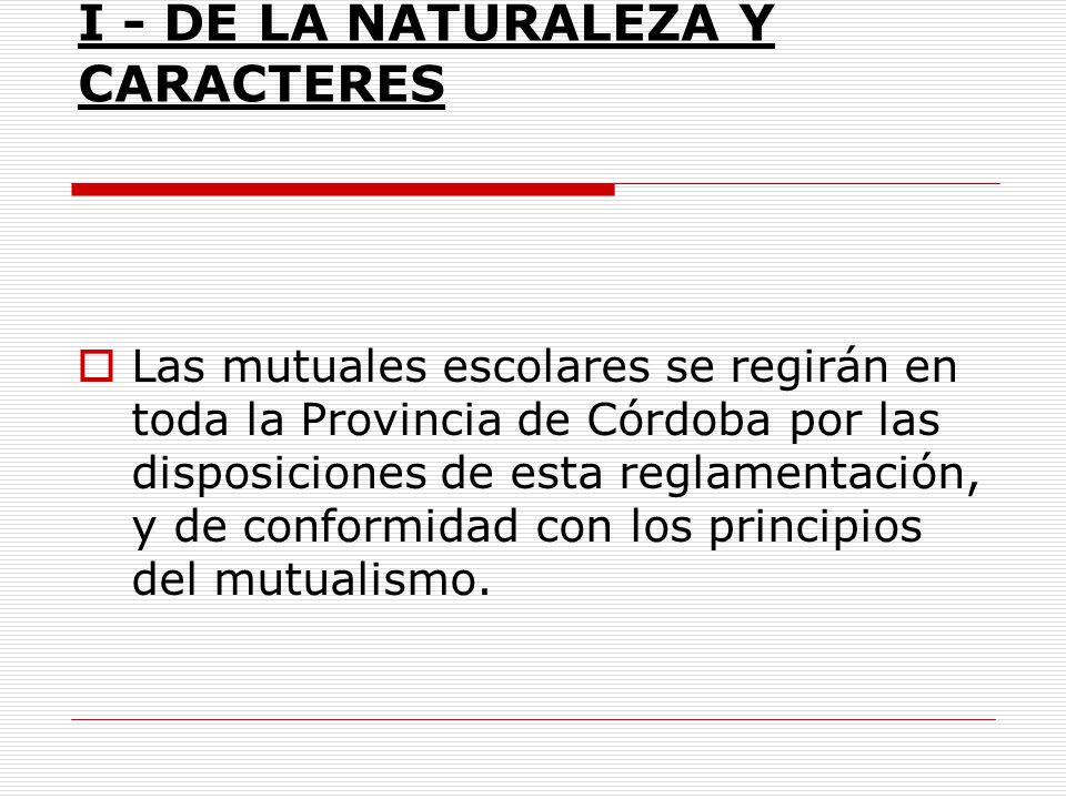 I - DE LA NATURALEZA Y CARACTERES