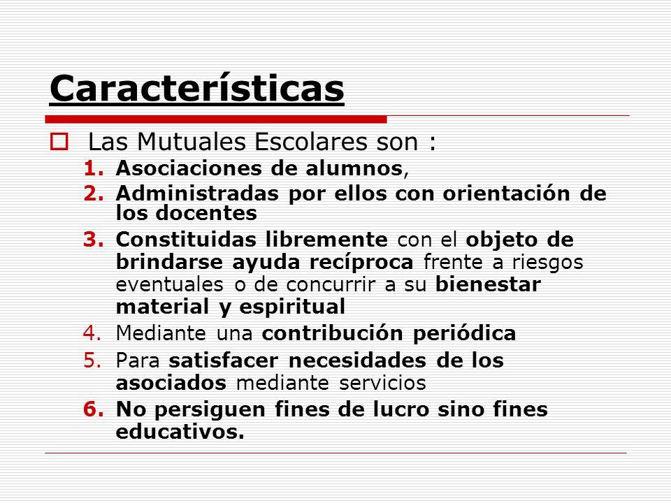 Características Las Mutuales Escolares son : Asociaciones de alumnos,