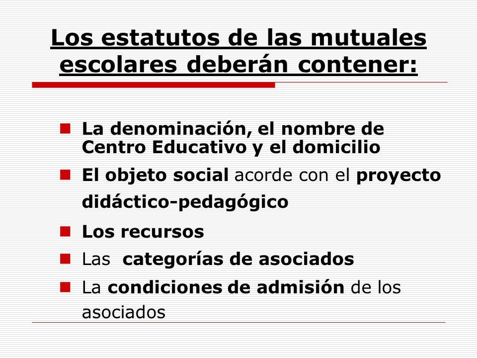 Los estatutos de las mutuales escolares deberán contener: