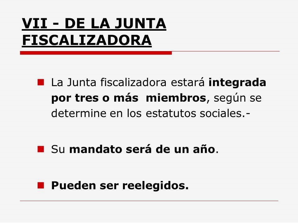 VII - DE LA JUNTA FISCALIZADORA