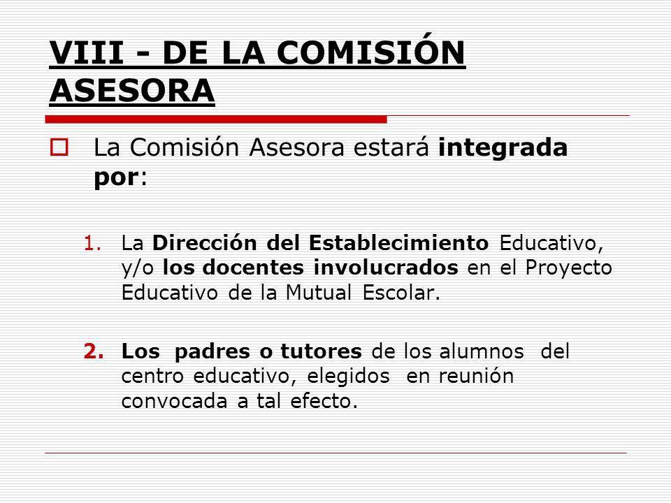 VIII - DE LA COMISIÓN ASESORA