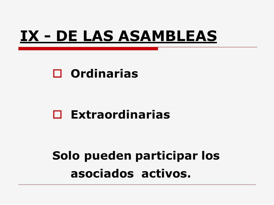 IX - DE LAS ASAMBLEAS Ordinarias Extraordinarias