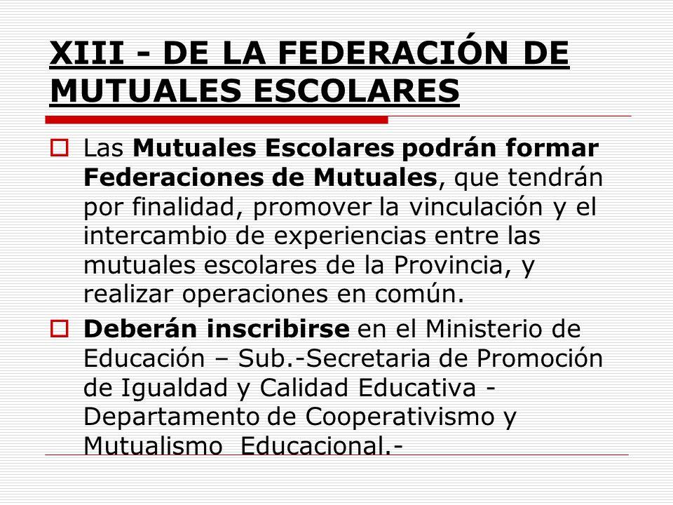 XIII - DE LA FEDERACIÓN DE MUTUALES ESCOLARES