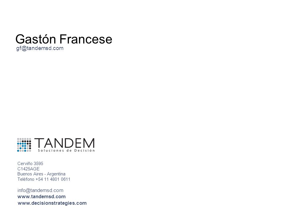 Gastón Francese gf@tandemsd.com info@tandemsd.com www.tandemsd.com