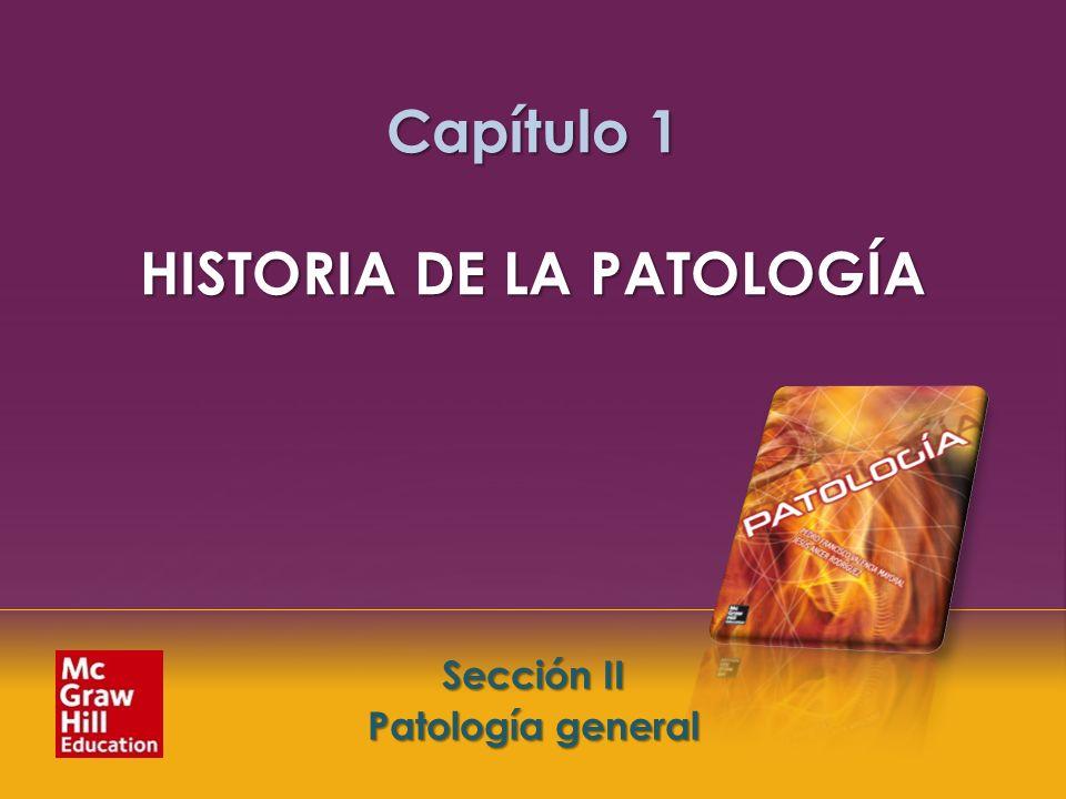 Capítulo 1 HISTORIA DE LA PATOLOGÍA