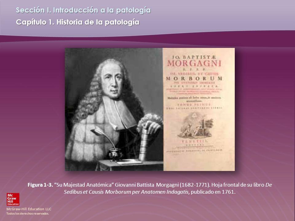 Figura 1-3. Su Majestad Anatómica Giovanni Battista Morgagni (1682-1771).