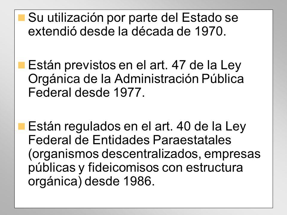 Su utilización por parte del Estado se extendió desde la década de 1970.