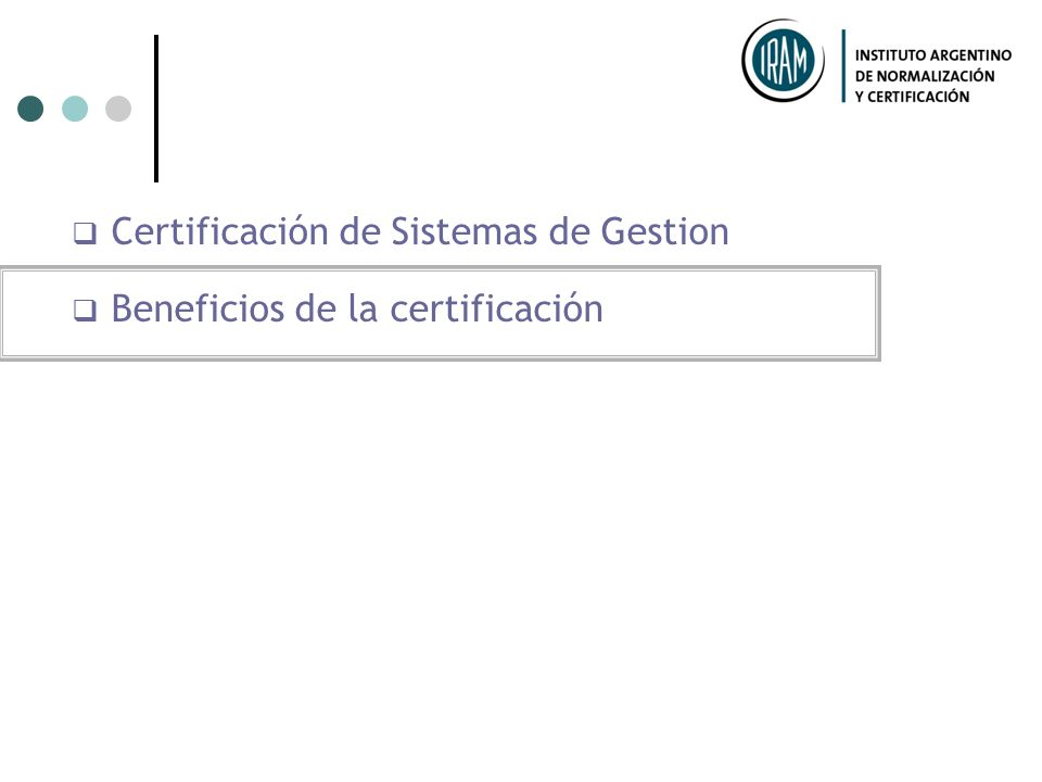 I N D I C E Certificación de Sistemas de Gestion