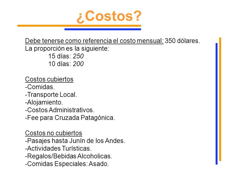 ¿Costos Debe tenerse como referencia el costo mensual: 350 dólares.