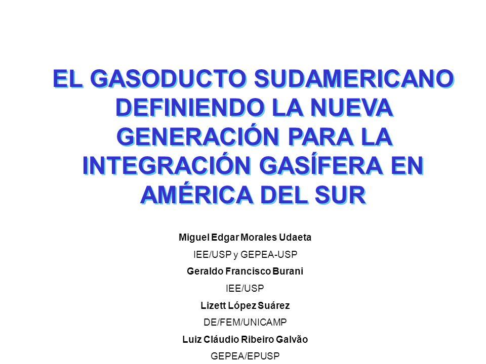 EL GASODUCTO SUDAMERICANO DEFINIENDO LA NUEVA GENERACIÓN PARA LA INTEGRACIÓN GASÍFERA EN AMÉRICA DEL SUR