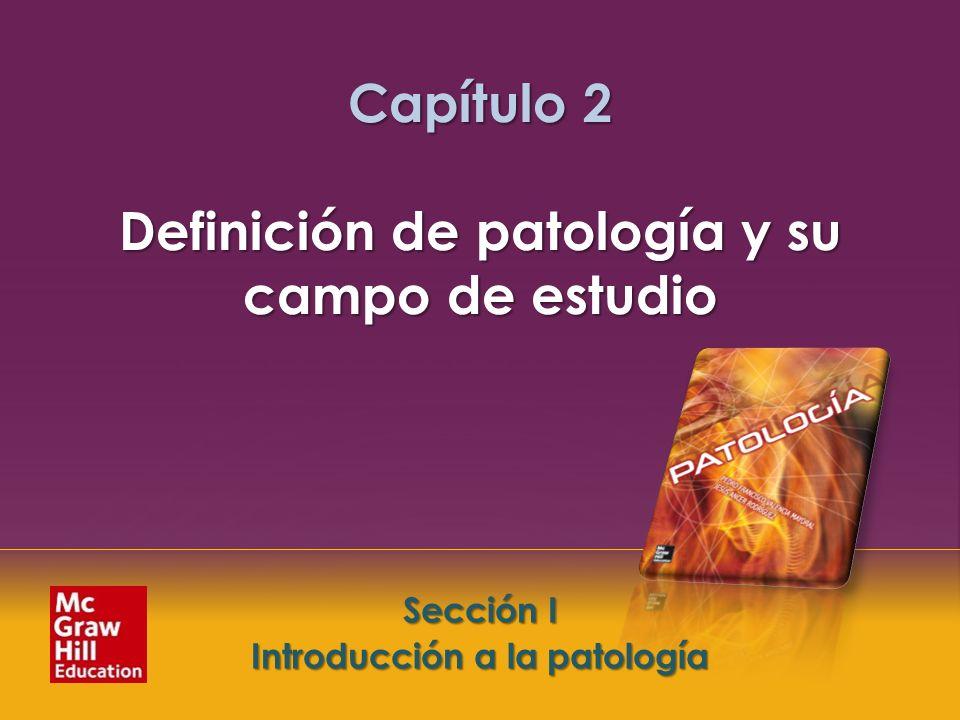 Capítulo 2 Definición de patología y su campo de estudio