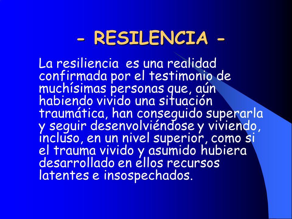 - RESILENCIA -