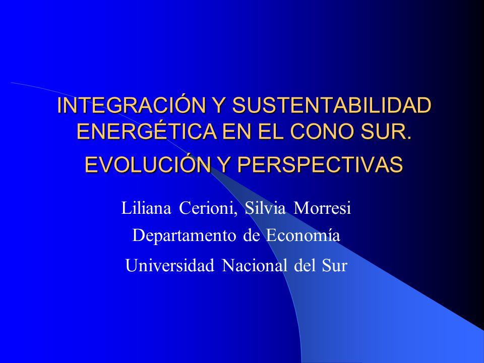 INTEGRACIÓN Y SUSTENTABILIDAD ENERGÉTICA EN EL CONO SUR