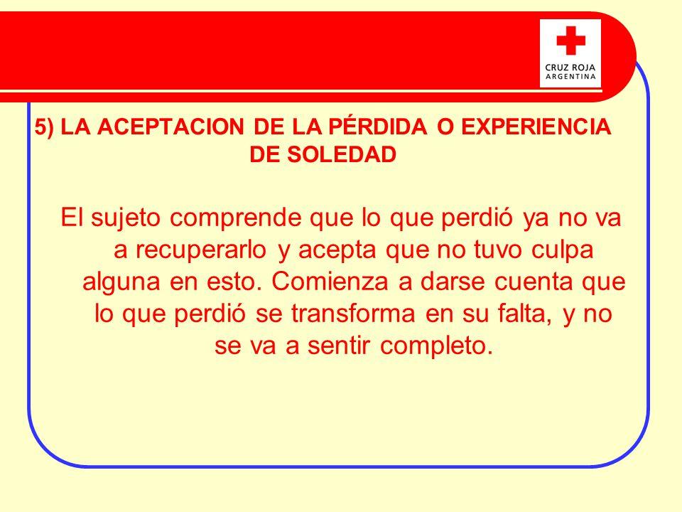 5) LA ACEPTACION DE LA PÉRDIDA O EXPERIENCIA DE SOLEDAD