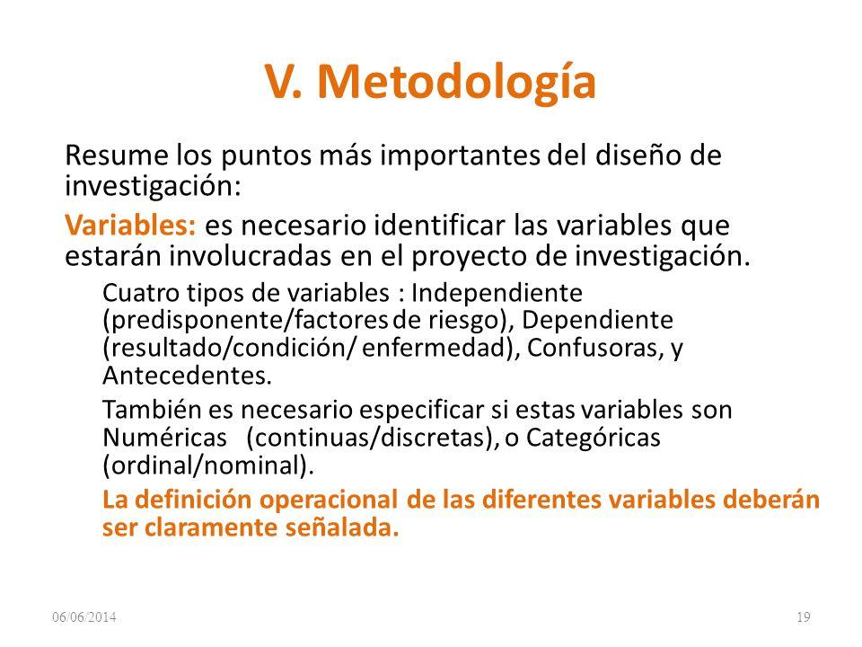V. Metodología Resume los puntos más importantes del diseño de investigación: