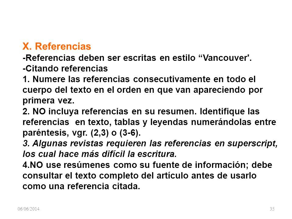 X. Referencias -Referencias deben ser escritas en estilo Vancouver