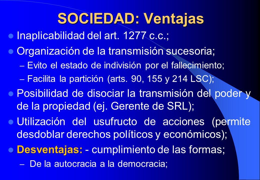 SOCIEDAD: Ventajas Inaplicabilidad del art. 1277 c.c.;