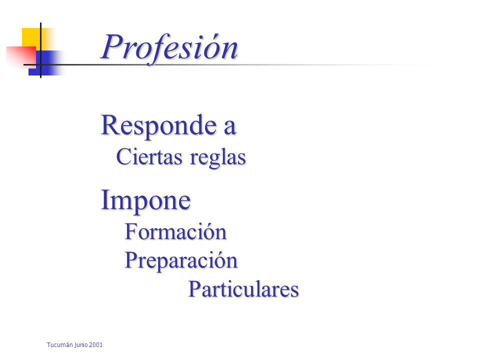 Profesión Responde a Impone Ciertas reglas Formación Preparación