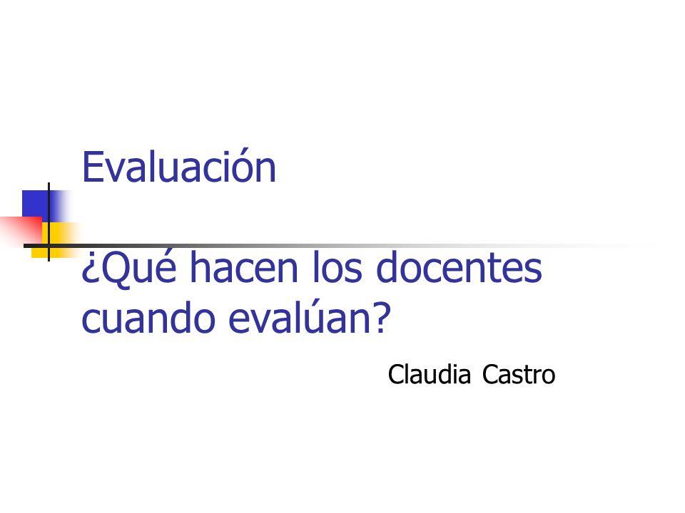 Evaluación ¿Qué hacen los docentes cuando evalúan