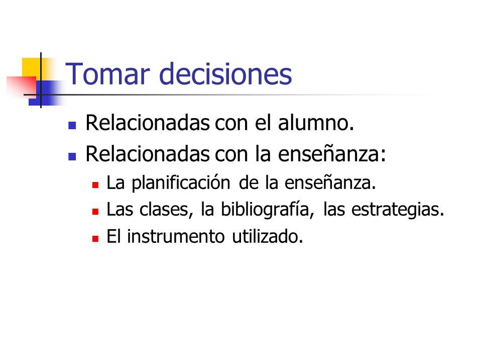 Tomar decisiones Relacionadas con el alumno.