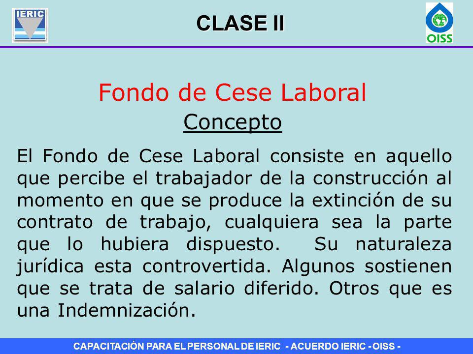 Fondo de Cese Laboral CLASE II Concepto