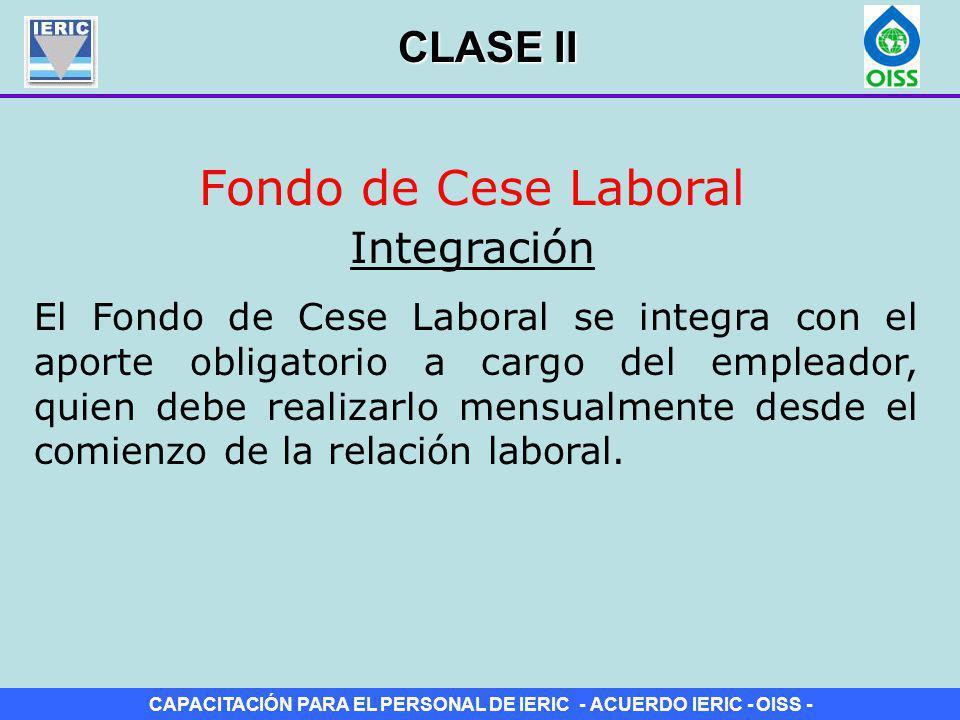 Fondo de Cese Laboral CLASE II Integración