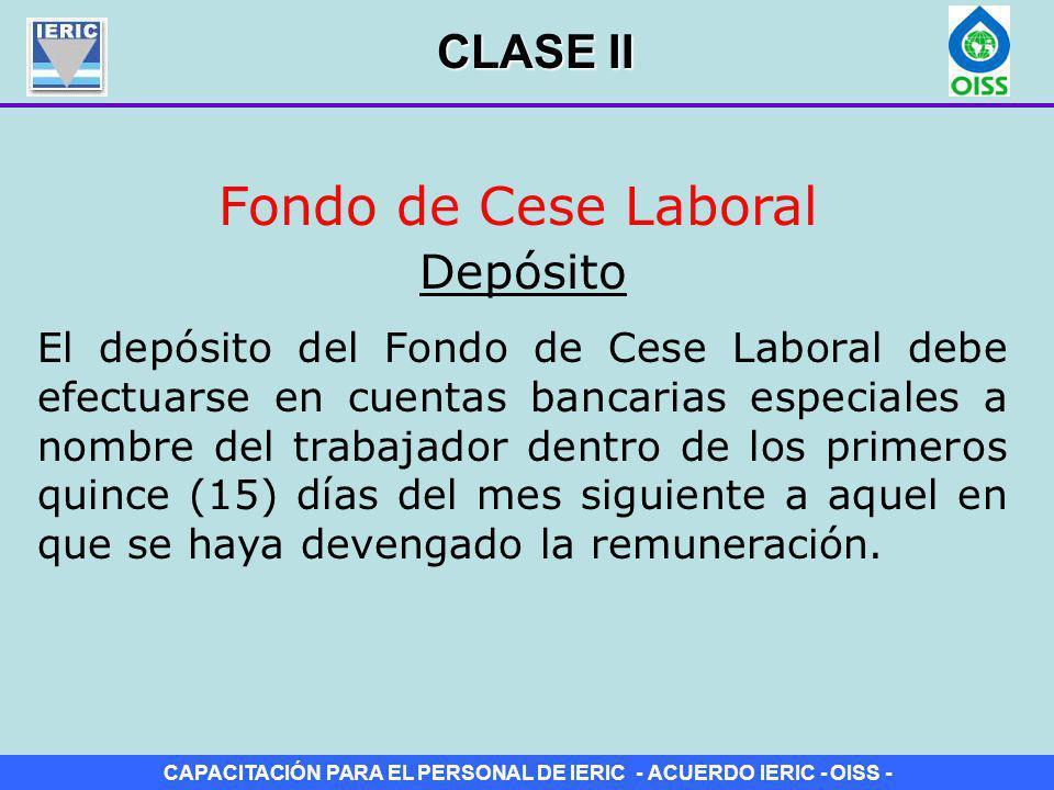 Fondo de Cese Laboral CLASE II Depósito