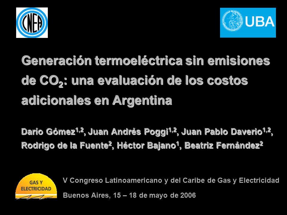 Generación termoeléctrica sin emisiones de CO2: una evaluación de los costos adicionales en Argentina Darío Gómez1,2, Juan Andrés Poggi1,2, Juan Pablo Daverio1,2, Rodrigo de la Fuente2, Héctor Bajano1, Beatriz Fernández2