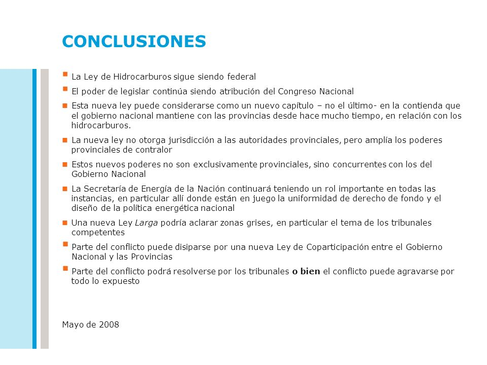 CONCLUSIONES La Ley de Hidrocarburos sigue siendo federal
