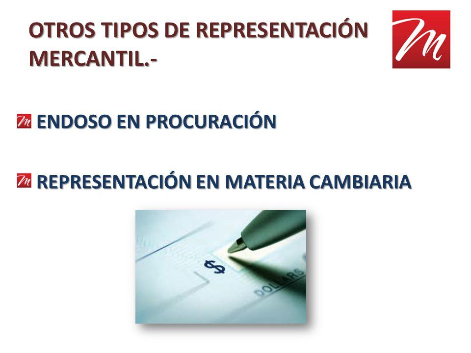 OTROS TIPOS DE REPRESENTACIÓN MERCANTIL.-