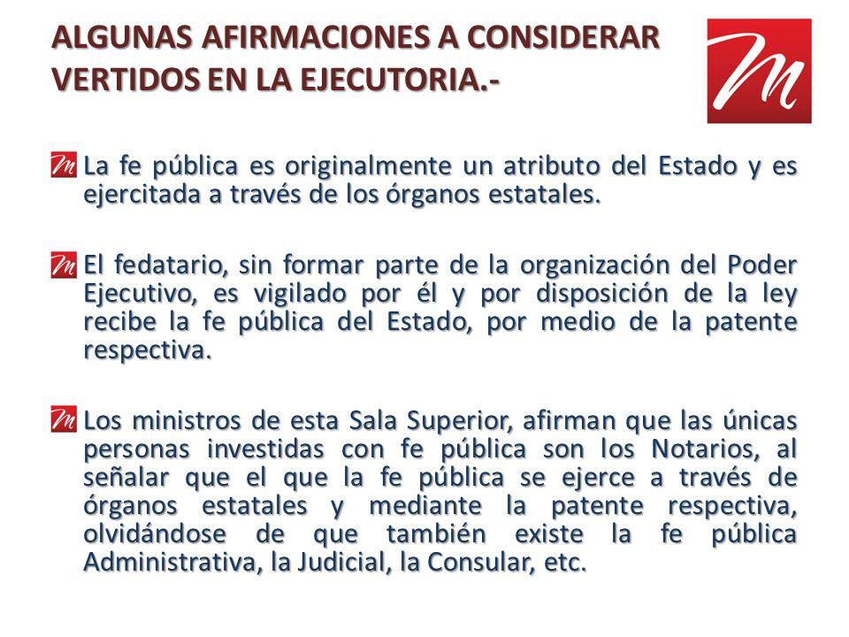 ALGUNAS AFIRMACIONES A CONSIDERAR VERTIDOS EN LA EJECUTORIA.-