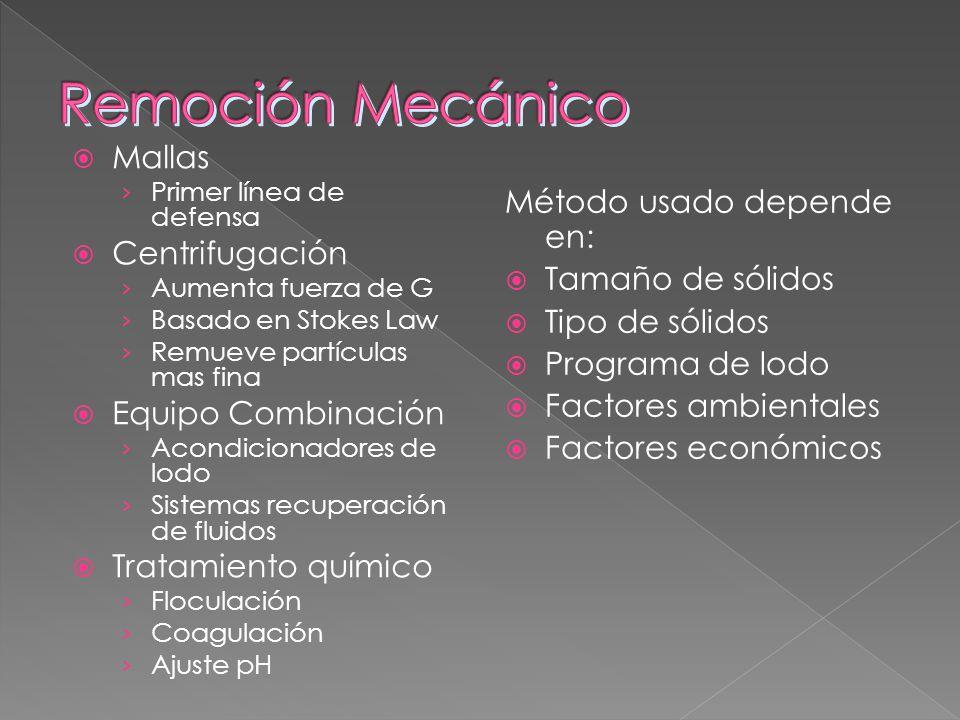 Remoción Mecánico Mallas Centrifugación Método usado depende en: