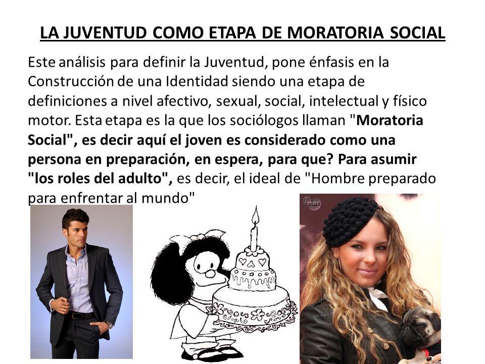 LA JUVENTUD COMO ETAPA DE MORATORIA SOCIAL