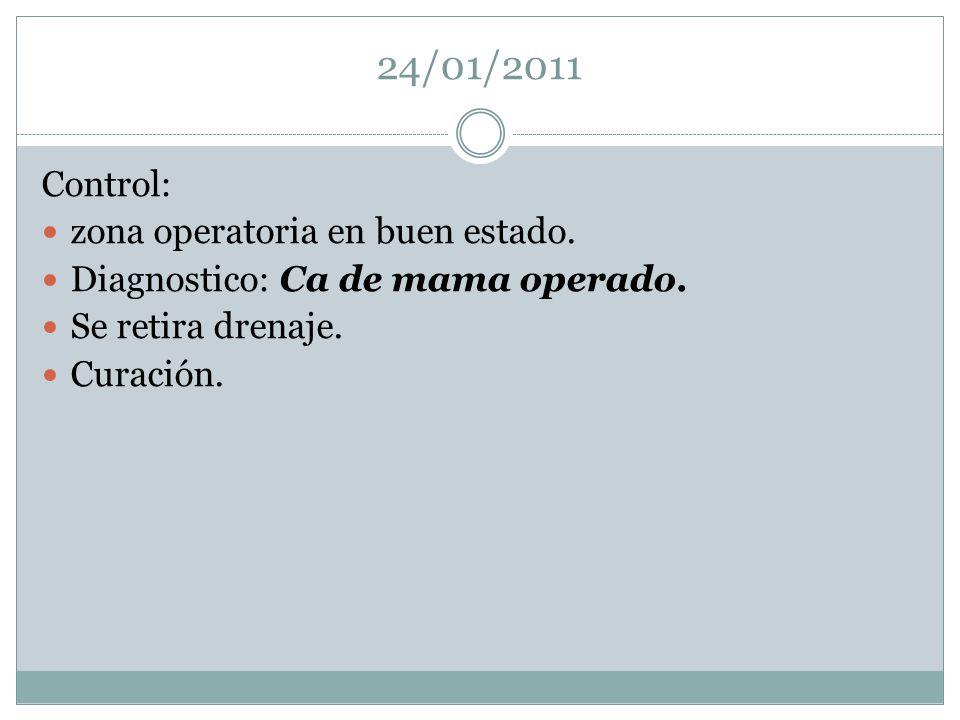 24/01/2011 Control: zona operatoria en buen estado.