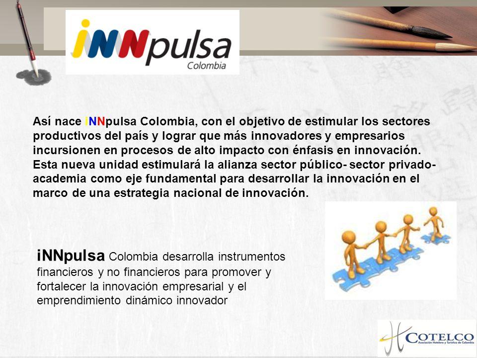 Así nace iNNpulsa Colombia, con el objetivo de estimular los sectores productivos del país y lograr que más innovadores y empresarios incursionen en procesos de alto impacto con énfasis en innovación. Esta nueva unidad estimulará la alianza sector público- sector privado-academia como eje fundamental para desarrollar la innovación en el marco de una estrategia nacional de innovación.
