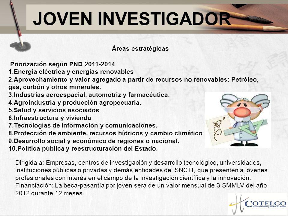 JOVEN INVESTIGADOR Áreas estratégicas Priorización según PND 2011-2014