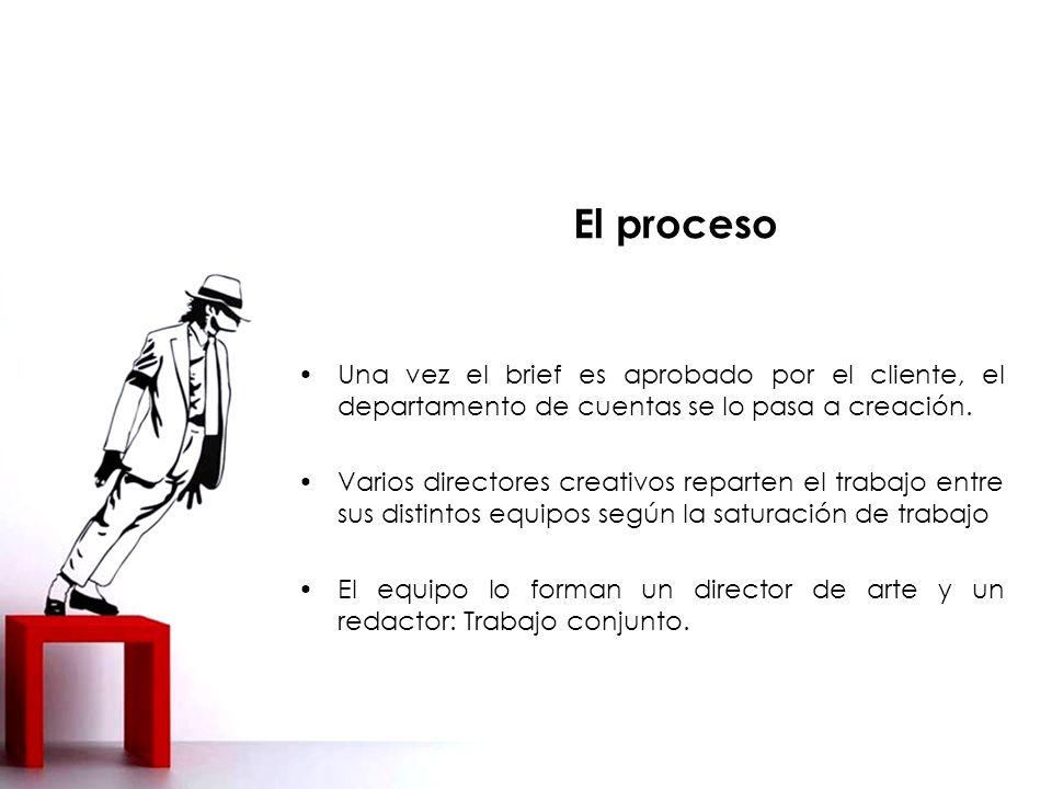 El proceso Una vez el brief es aprobado por el cliente, el departamento de cuentas se lo pasa a creación.
