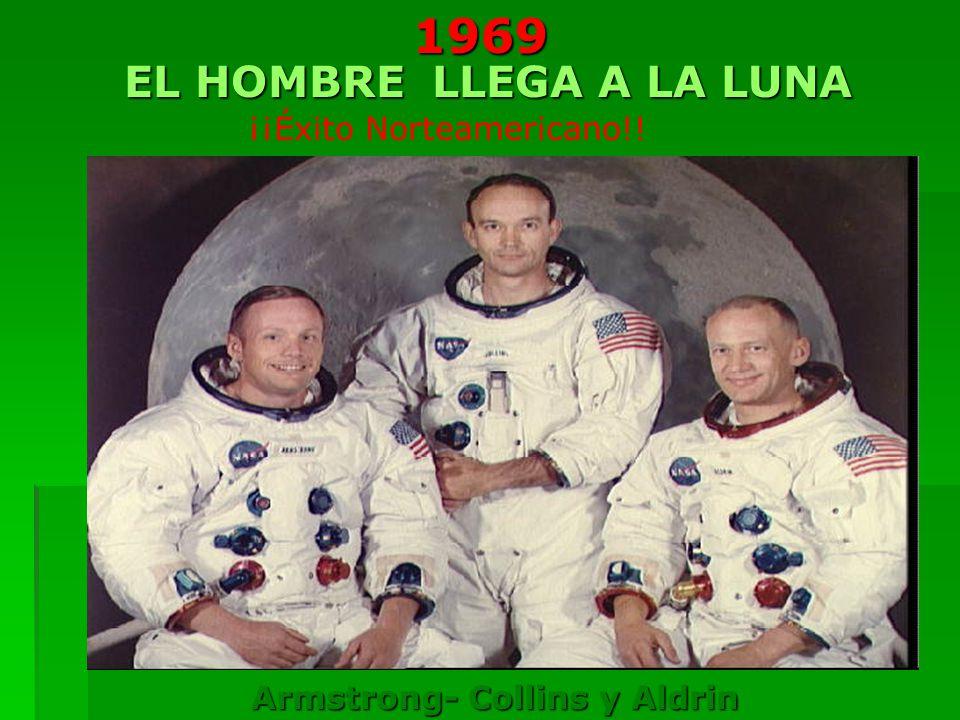 EL HOMBRE LLEGA A LA LUNA Armstrong- Collins y Aldrin