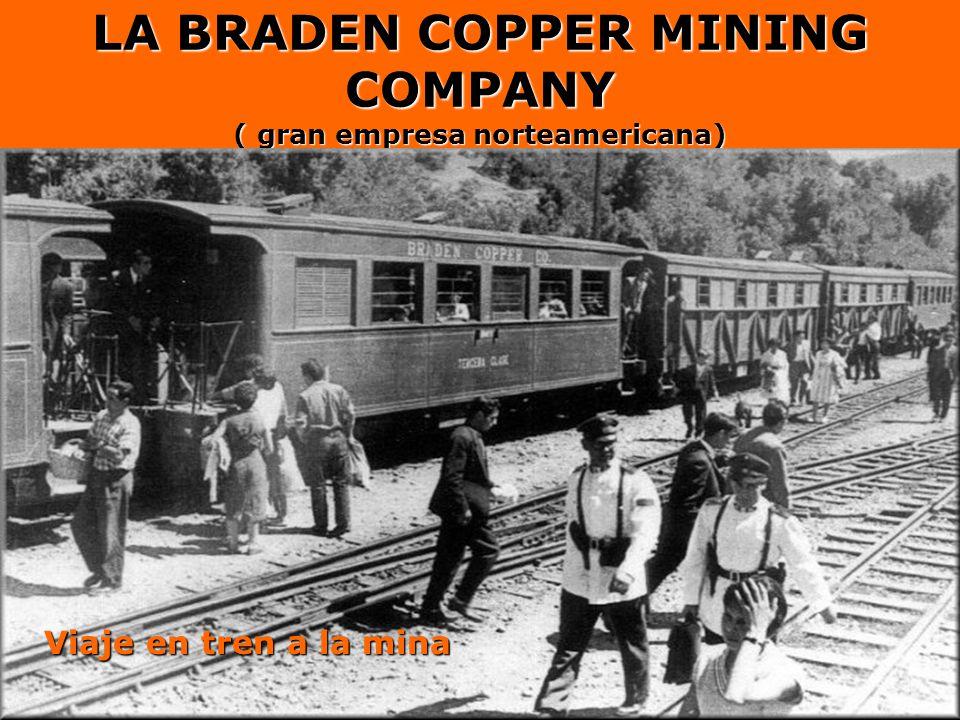LA BRADEN COPPER MINING COMPANY ( gran empresa norteamericana)