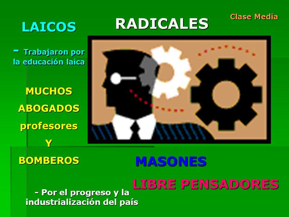 RADICALES LAICOS - Trabajaron por la educación laica MASONES