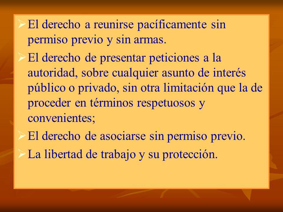 El derecho a reunirse pacíficamente sin permiso previo y sin armas.