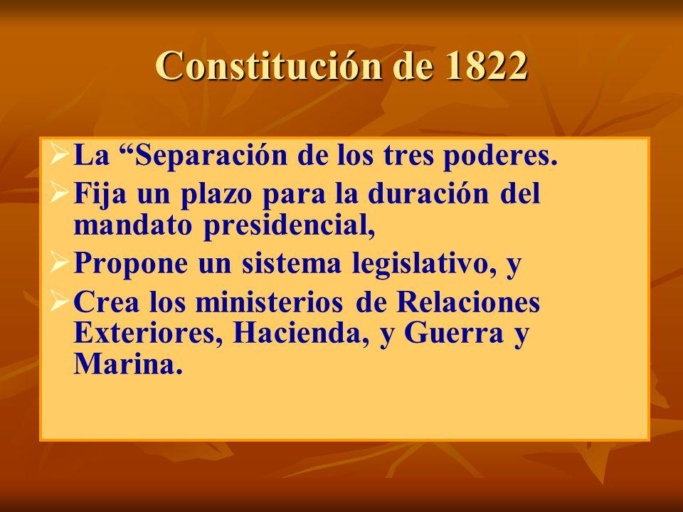 Constitución de 1822 La Separación de los tres poderes.