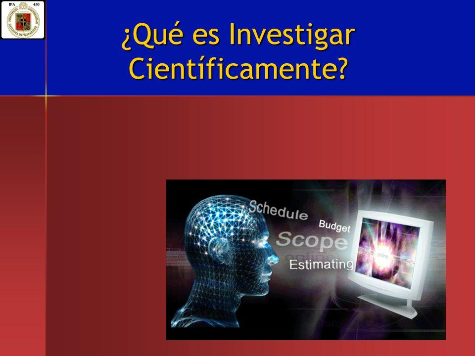 ¿Qué es Investigar Científicamente