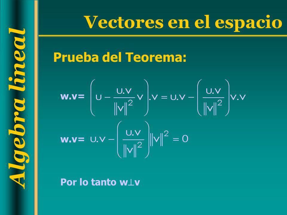Prueba del Teorema: w.v= Por lo tanto wv