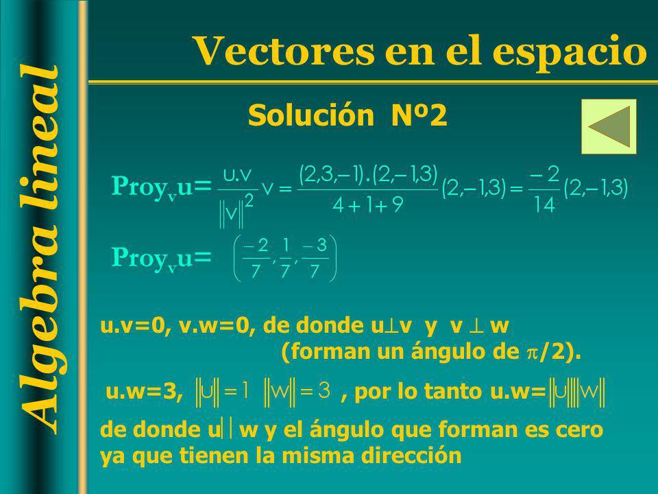 Solución Nº2 Proyvu= Proyvu=