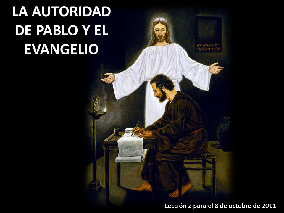 LA AUTORIDAD DE PABLO Y EL EVANGELIO