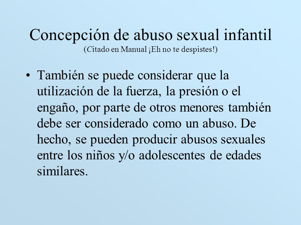 Concepción de abuso sexual infantil (Citado en Manual ¡Eh no te despistes!)
