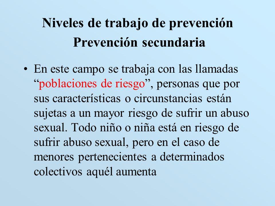 Niveles de trabajo de prevención Prevención secundaria